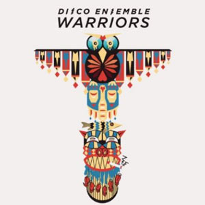 Review: Disco Ensemble - Warriors