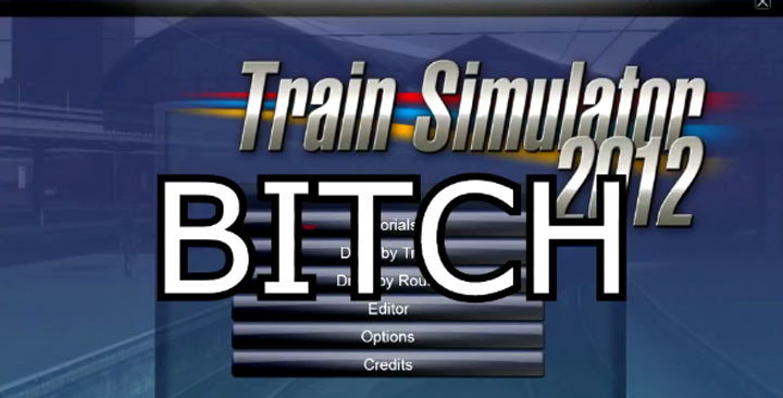 Train Simulator 2012 - Swag Overload! train_simulator_2012_bitch