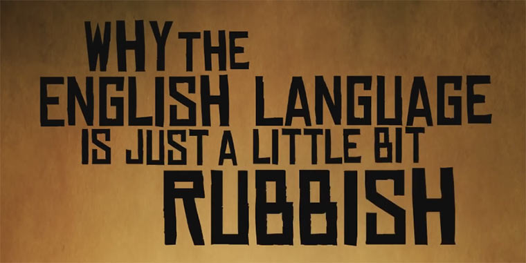 Why the english language is a little bit rubbish english-rubbish