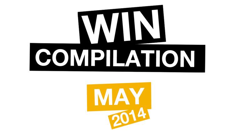 WIN Compilation - Mai 2014