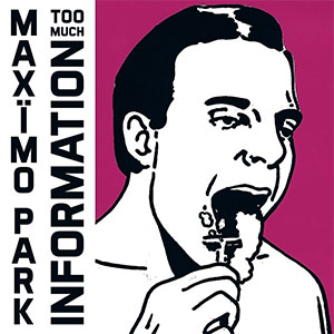 Review: Maxïmo Park - Too Much Information