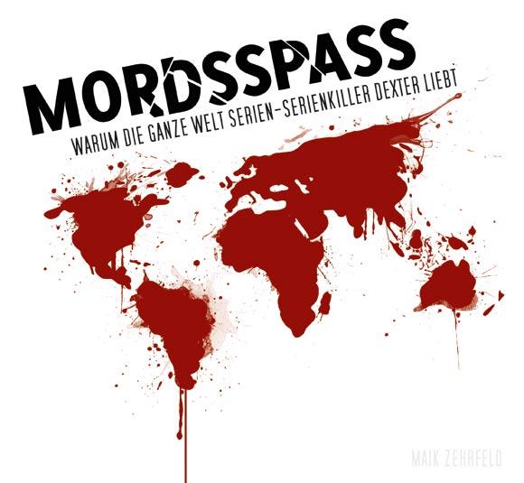 MORDSSPASS - Warum die ganze Welt Serien-Serienkiller Dexter liebt