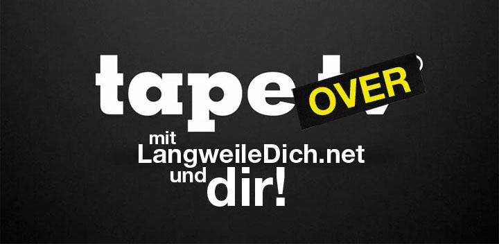LangweileDich.net erobert tape.tv! tapeover_langweiledichnet_plus_you