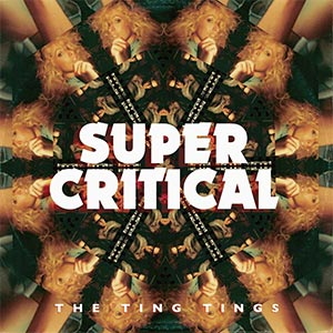 29. Super Critical (The Ting Tings)