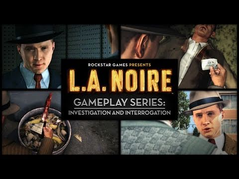 L.A. Noire Trailer: Investigation and Interrogation