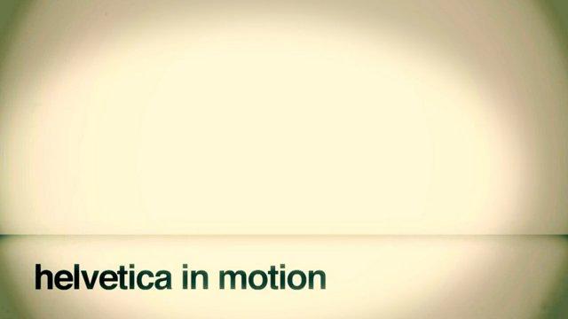 Helvetica In Motion