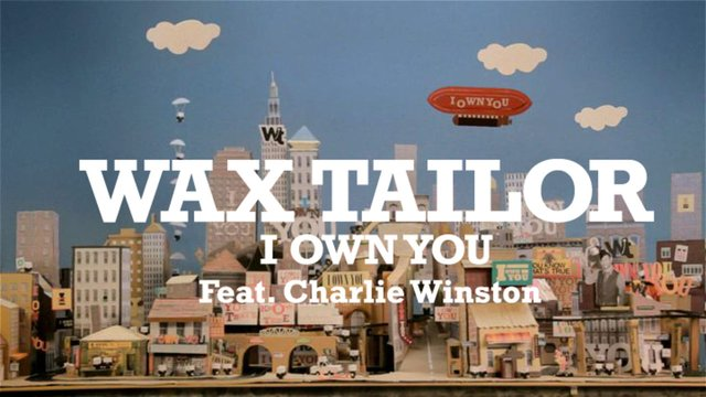Wax Tailor feat. Charlie Winston – I Own You