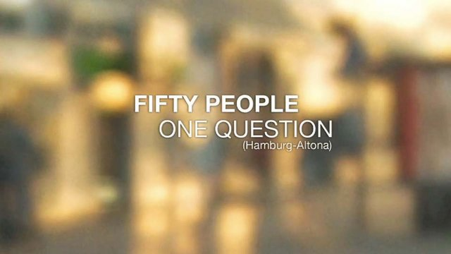 50 people 1 question – Hamburg