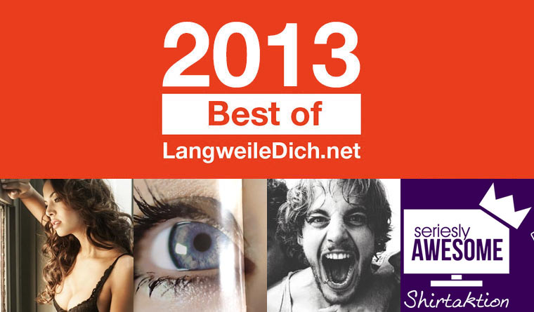 Best of LangweileDich.net 2013: April