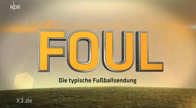FOUL – die typische Fußballsendung