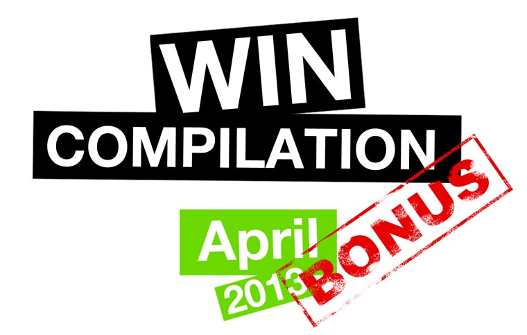 WIN-Compilation April 2013 [BONUS]