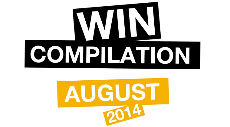 WIN Compilation – August 2014