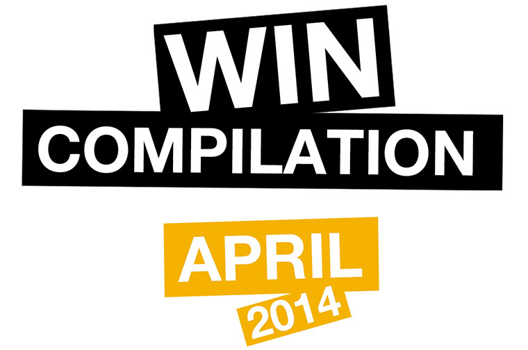 WIN Compilation – April 2014