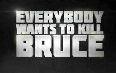 everybody_wants_to_kill_bruce