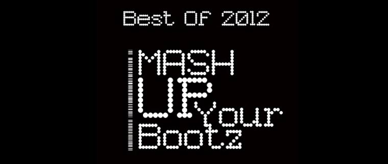 Mash-Up Your Bootz Party Best of 2012