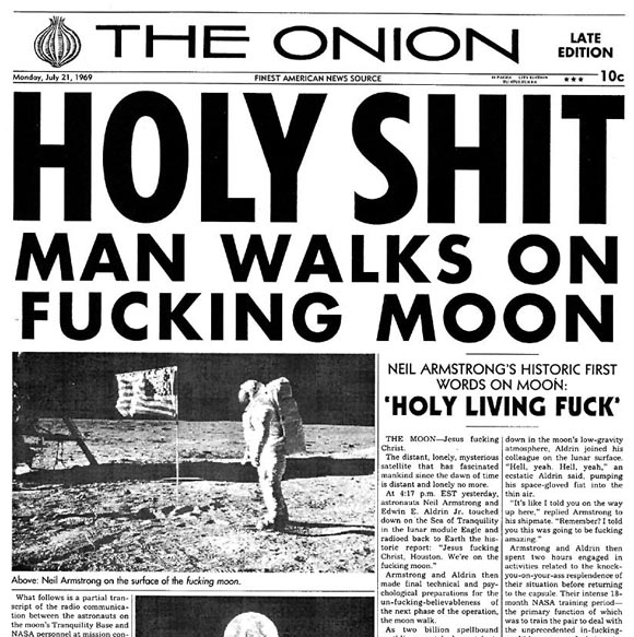 HOLY SHIT – Man walks on fucking moon!