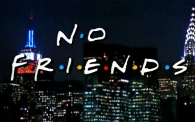 no_friends_intro