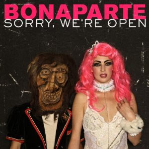 Review: Bonaparte – Sorry We're Open
