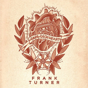 Review: Frank Turner – Tape Deck Heart