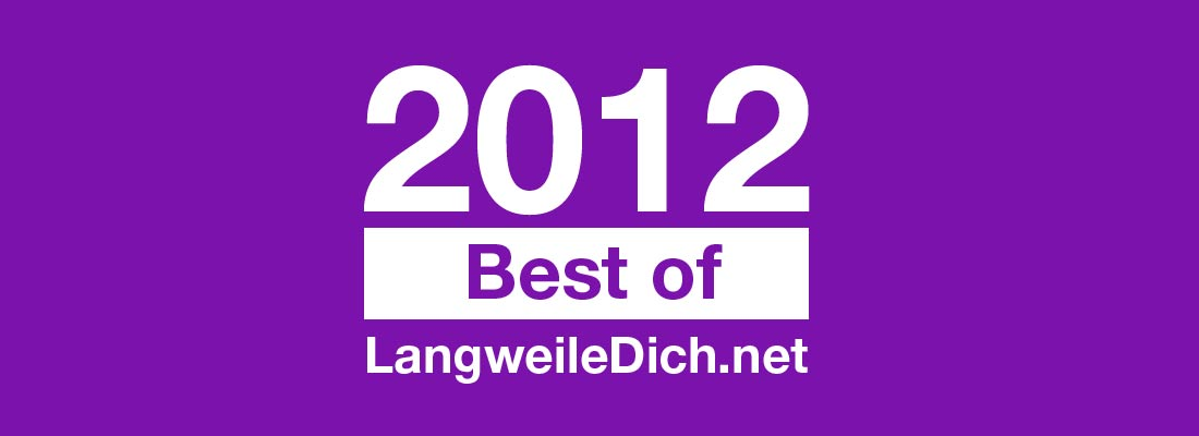 Best of LangweileDich.net 2012