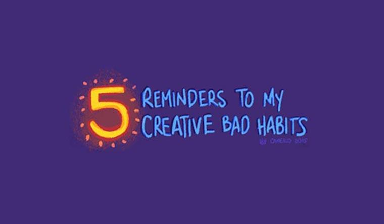 Gegen unkreative Angewohnheiten reminders-to-my-creative-bad-habbits1
