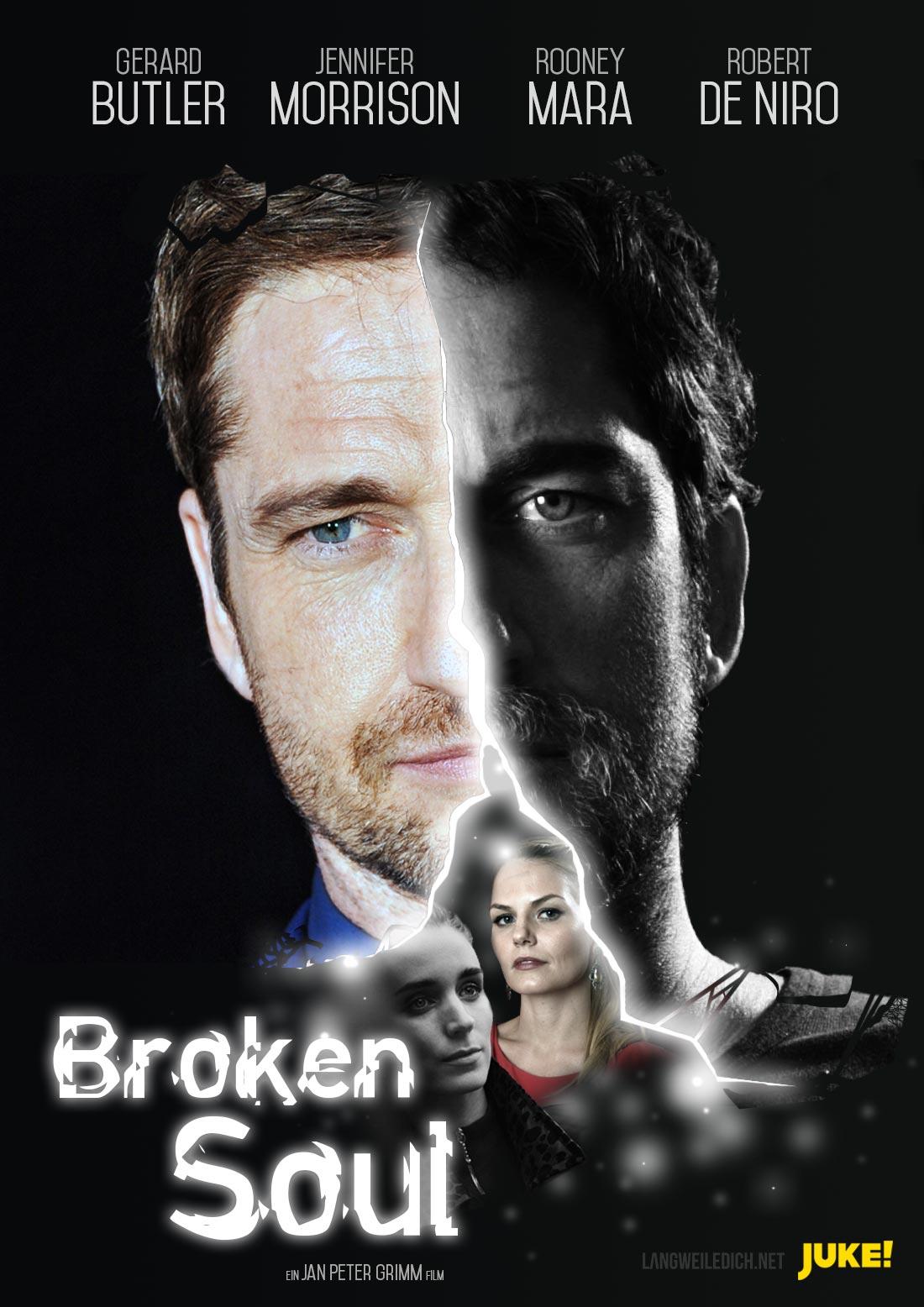 Ich habe Plakate für eure tollsten Filmideen gebastelt JUKE-Plakat-1_broken-soul-1
