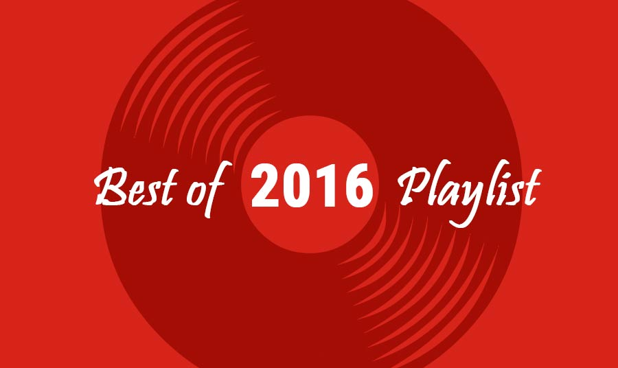 Best of 2016 Playlist bestof2016_playlist