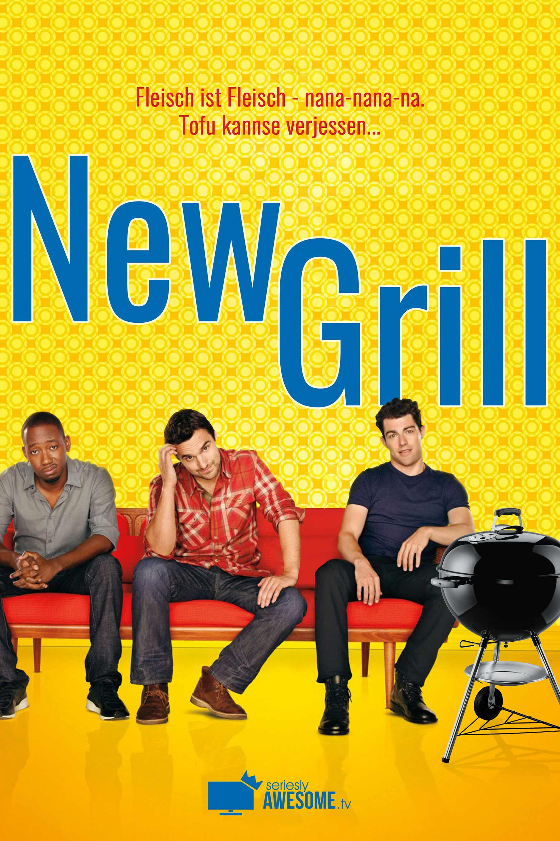 seriesly silly Serienposters 1800_sAWE-Poster_07_New-Grill