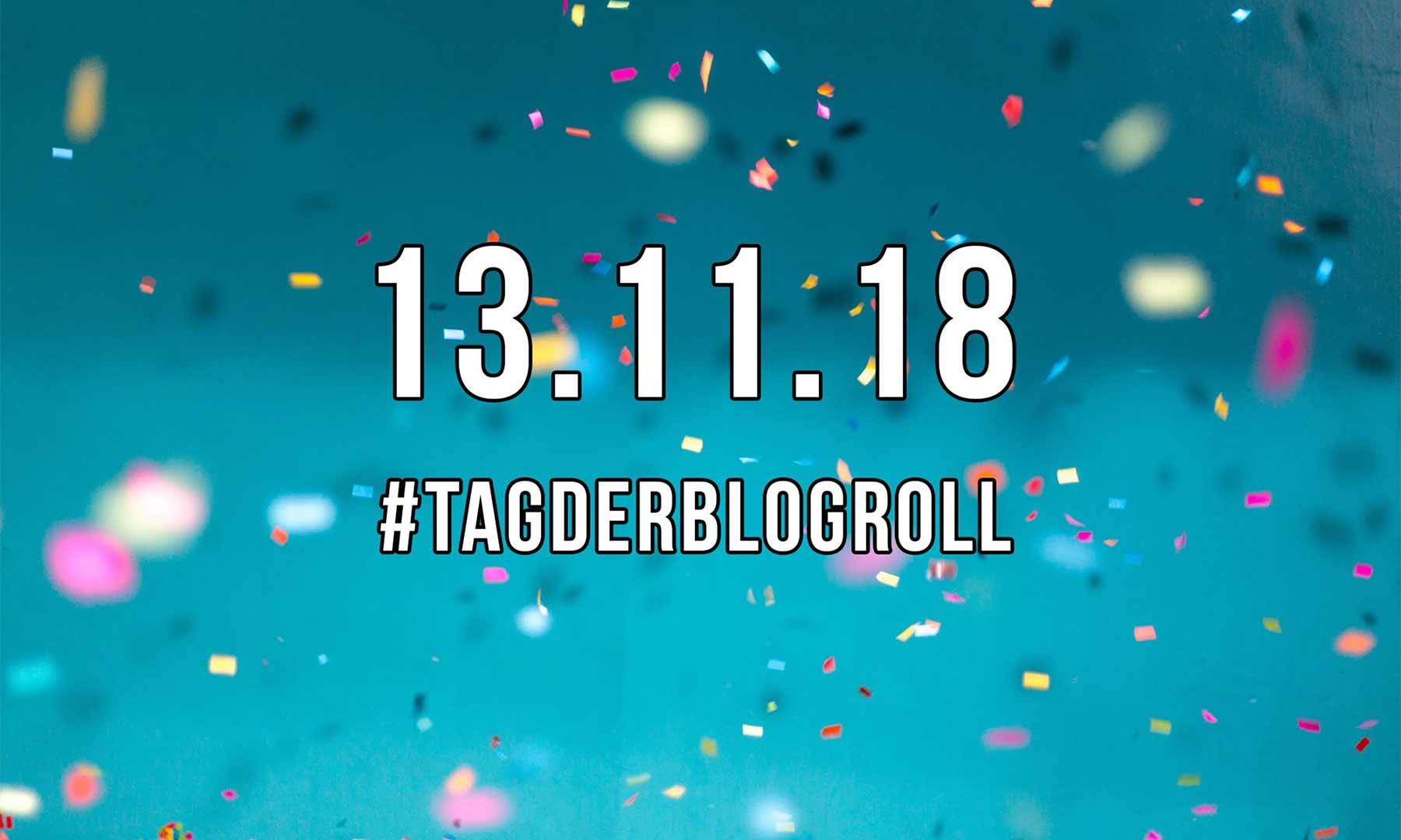 Am 13.11.2018 ist erster #TagderBlogroll
