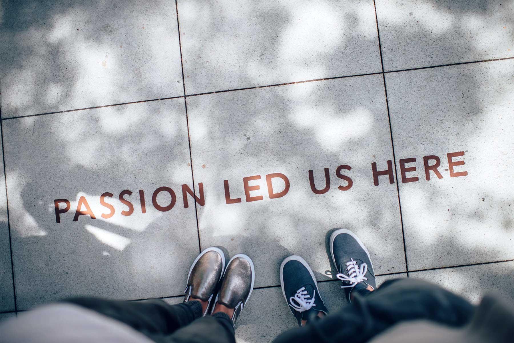 Wenn aus einer Leidenschaft ein Mega-Erfolg wird passion-led-us-here