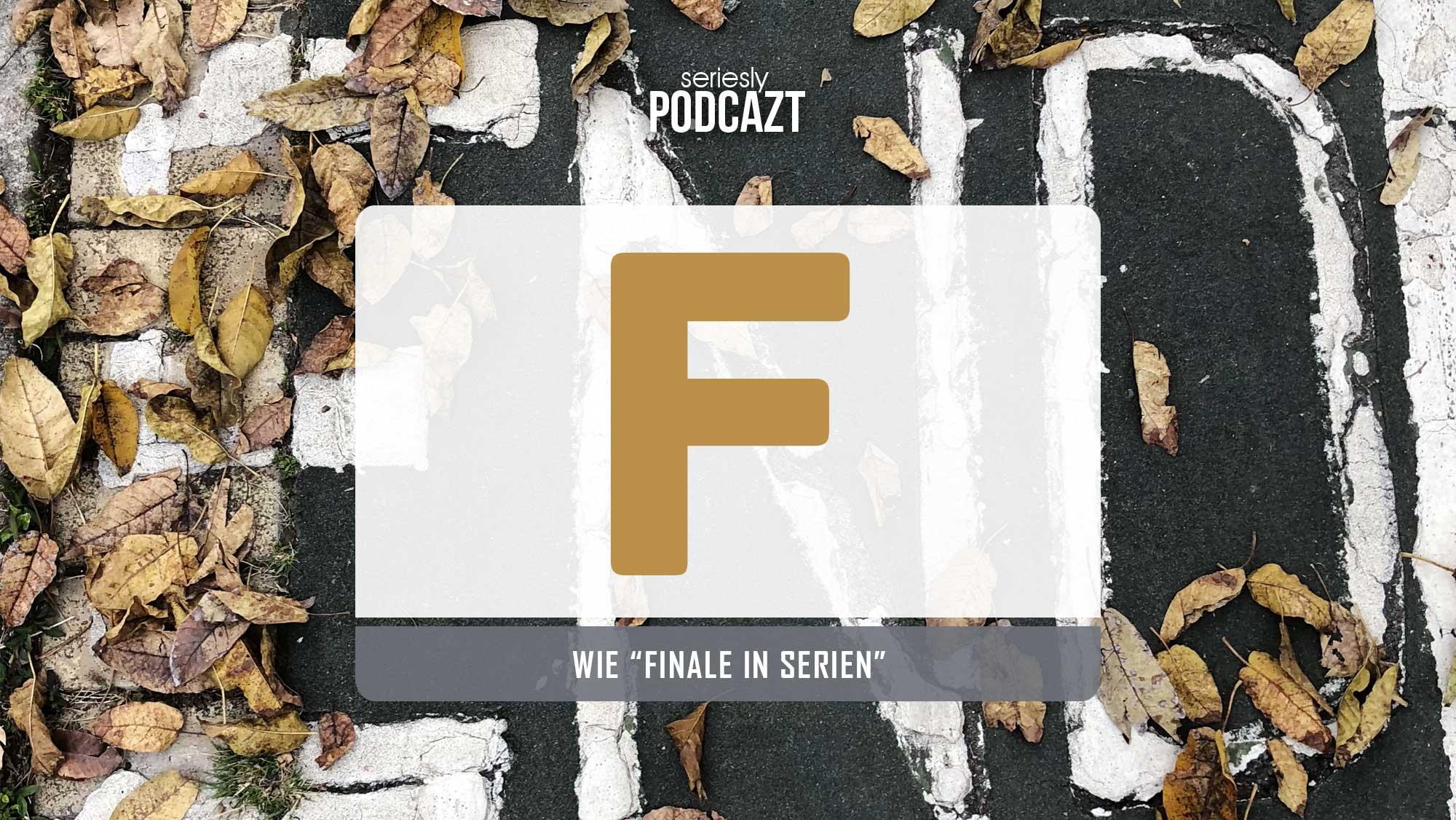 Ich spreche im Podcast über Serienfinale
