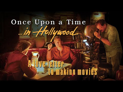 ONCE UPON A TIME IN HOLLYWOOD – A Love Letter To Making Movies