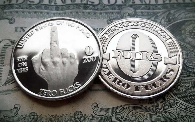 """Zero Fucks Coins"""