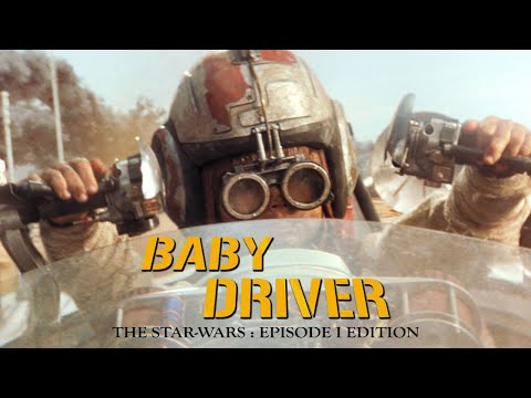 "Trailer-Mashup: ""Baby Driver"" x ""Star Wars: Episode I"""
