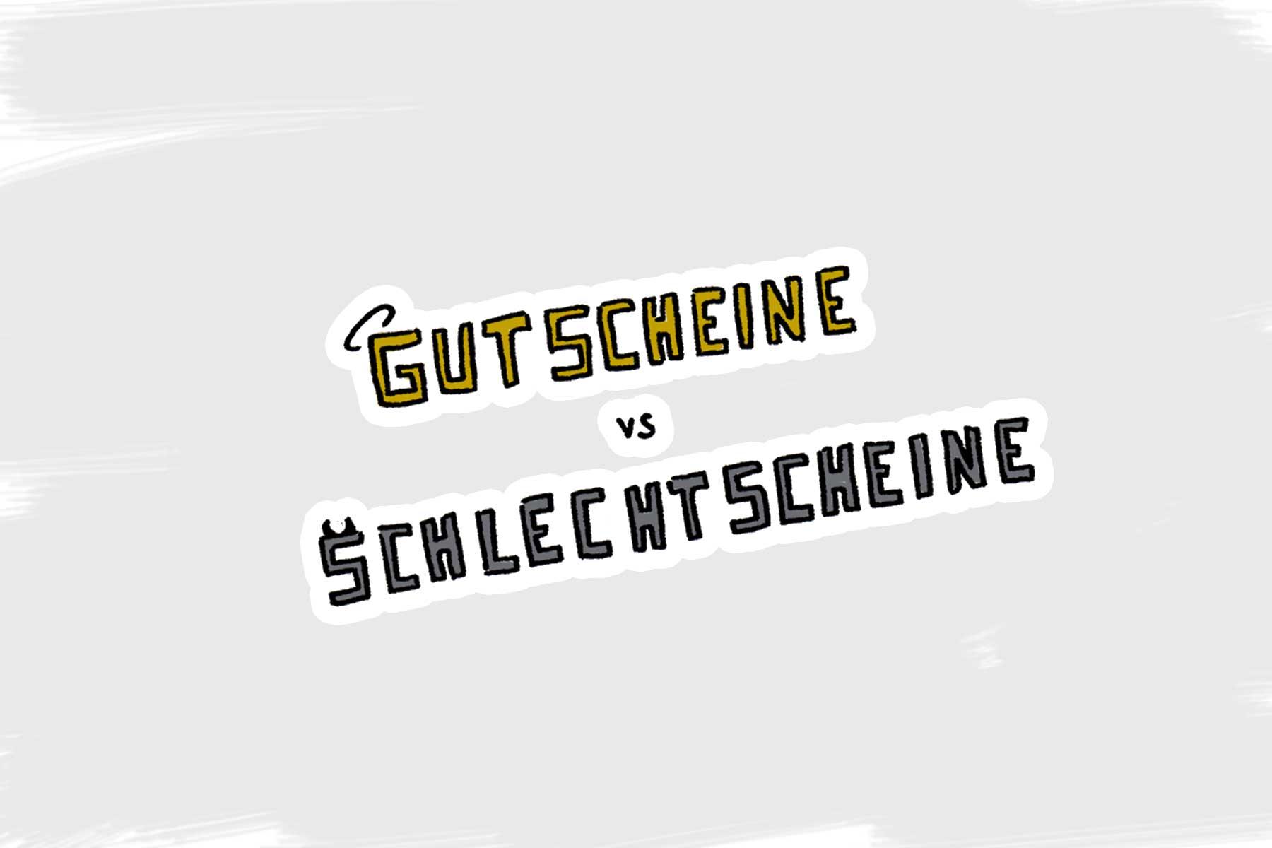 Gutscheine vs. Schlechtscheine