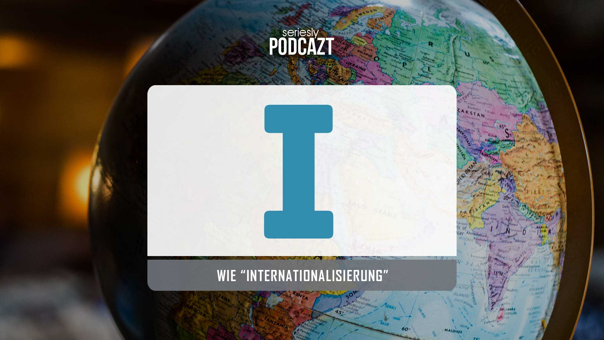 Ich rede im Podcast über die Internationalisierung von Serien
