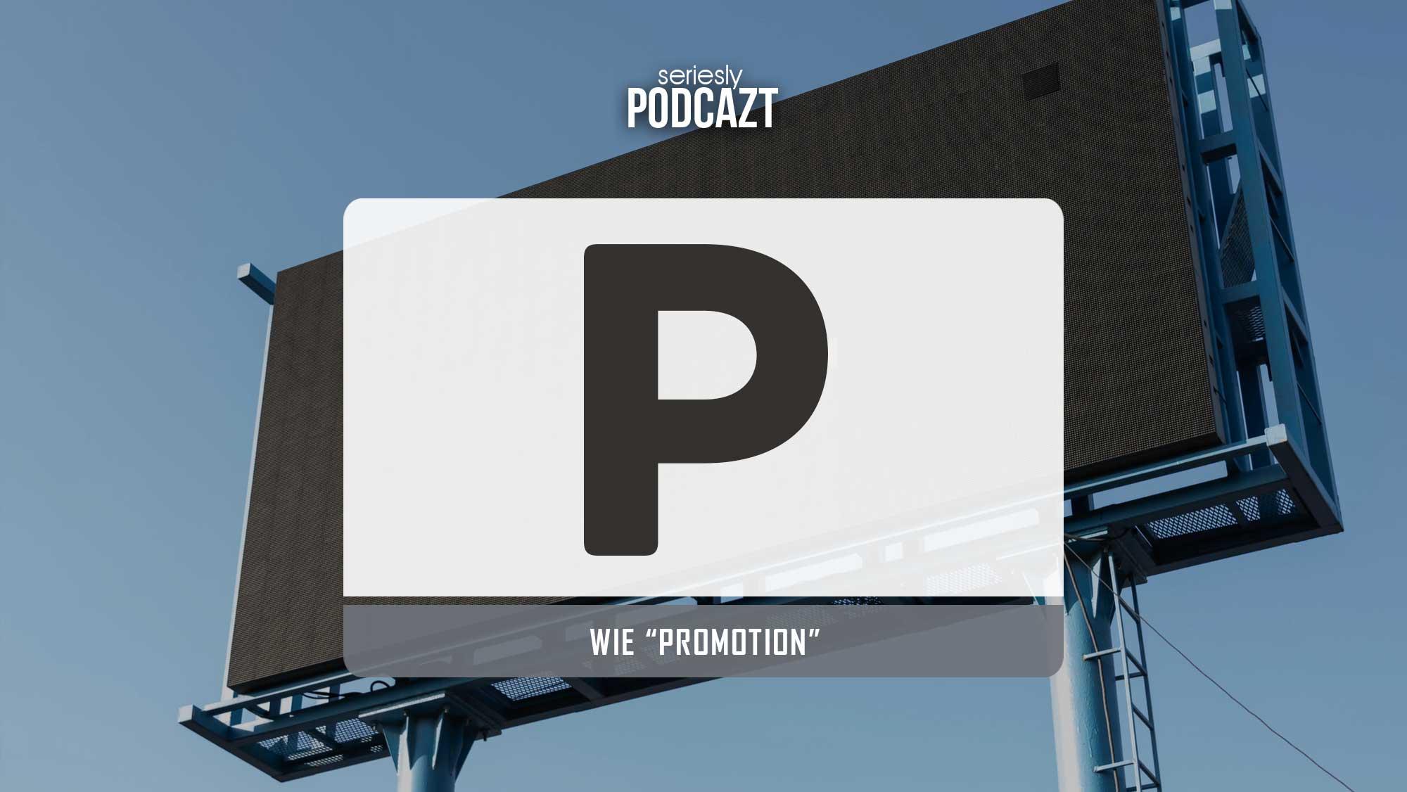 Ich spreche im Podcast über Promotion von TV-Serien
