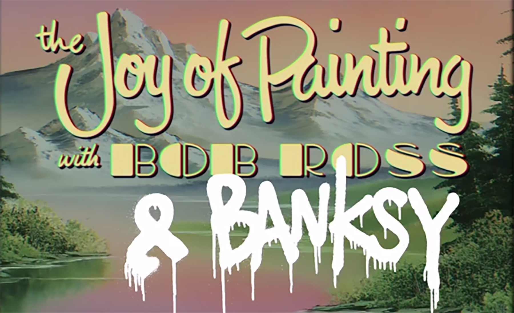 Bob Ross x Banksy